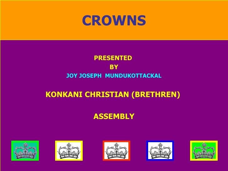 CROWNS PRESENTED  BY JOY JOSEPH  MUNDUKOTTACKAL KONKANI CHRISTIAN (BRETHREN)  ASSEMBLY