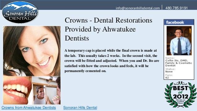 info@sonoranhillsdental.com    480.785.9191                                 Crowns - Dental Restorations                  ...