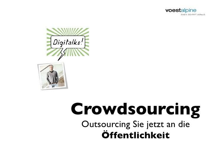 Crowdsourcing  Outsourcing Sie jetzt an die      Öffentlichkeit