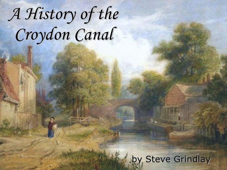 A History of the Croydon Canal by Steve Grindlay