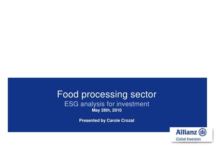 Food processingsectorESG analysis for investmentMay 28th, 2010 Presented by Carole Crozat<br />