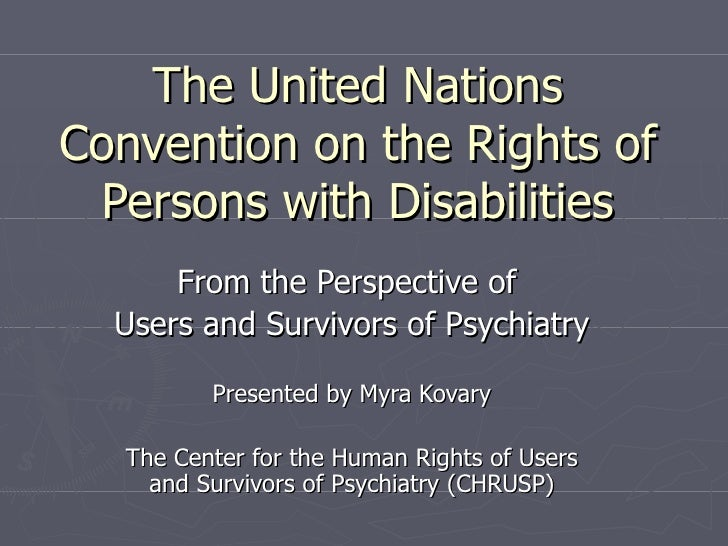 The United Nations Convention on the Rights of Persons with Disabilities From the Perspective of  Users and Survivors of P...