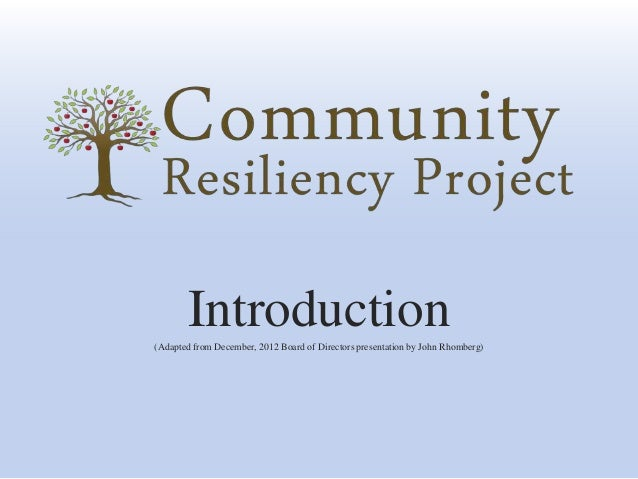 Introduction(Adapted from December, 2012 Board of Directors presentation by John Rhomberg)