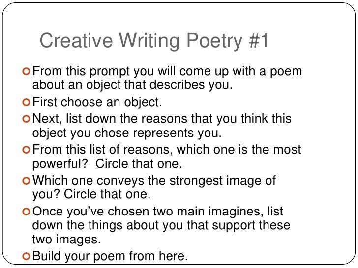 Creative Writing Poetry Prompts Here's how to turn out some verse you can be proud of, in 8 want a poetry expert to polish up your verses? creative writing poetry prompts