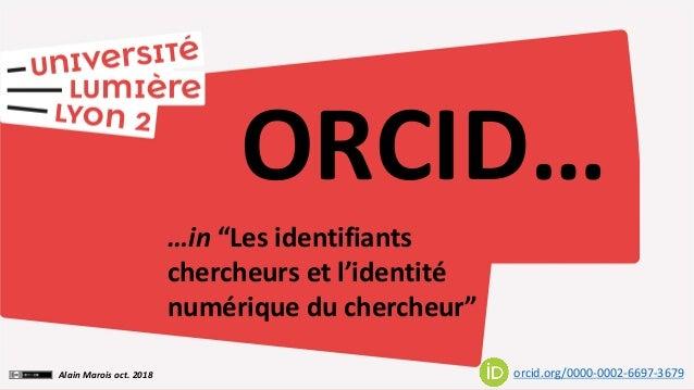 """…in """"Les identifiants chercheurs et l'identité numérique du chercheur"""" ORCID… orcid.org/0000-0002-6697-3679Alain Marois oc..."""
