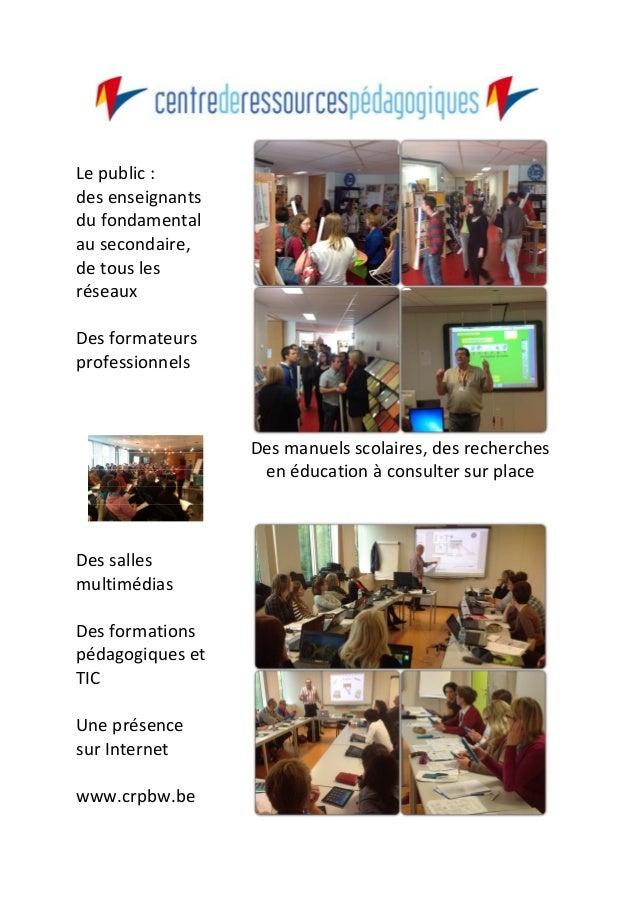 1 Le public : des enseignants du fondamental au secondaire, de tous les réseaux Des formateurs professionnels Des manuels ...