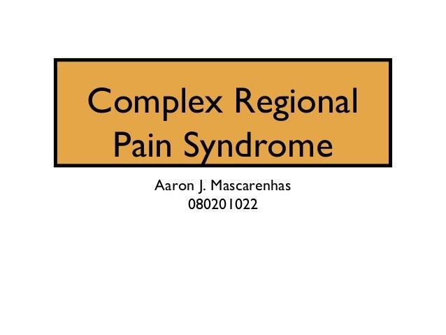 Complex Regional Pain Syndrome   Aaron J. Mascarenhas       080201022