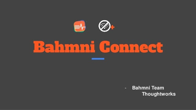 Bahmni Connect + - Bahmni Team Thoughtworks