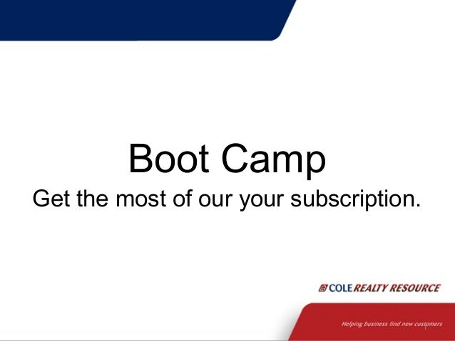 Boot Camp  Get the most of our your subscription.  1