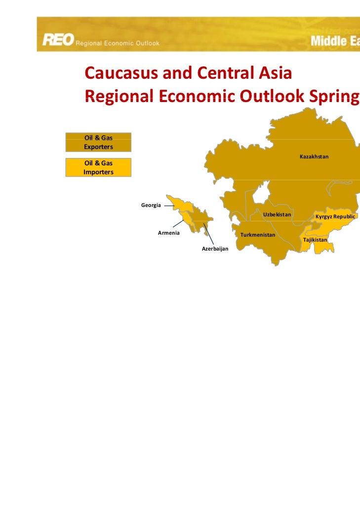 CaucasusandCentralAsiaRegionalEconomicOutlookSpring2011Regional Economic Outlook Spring 2011Oil&GasOil & GasExpo...