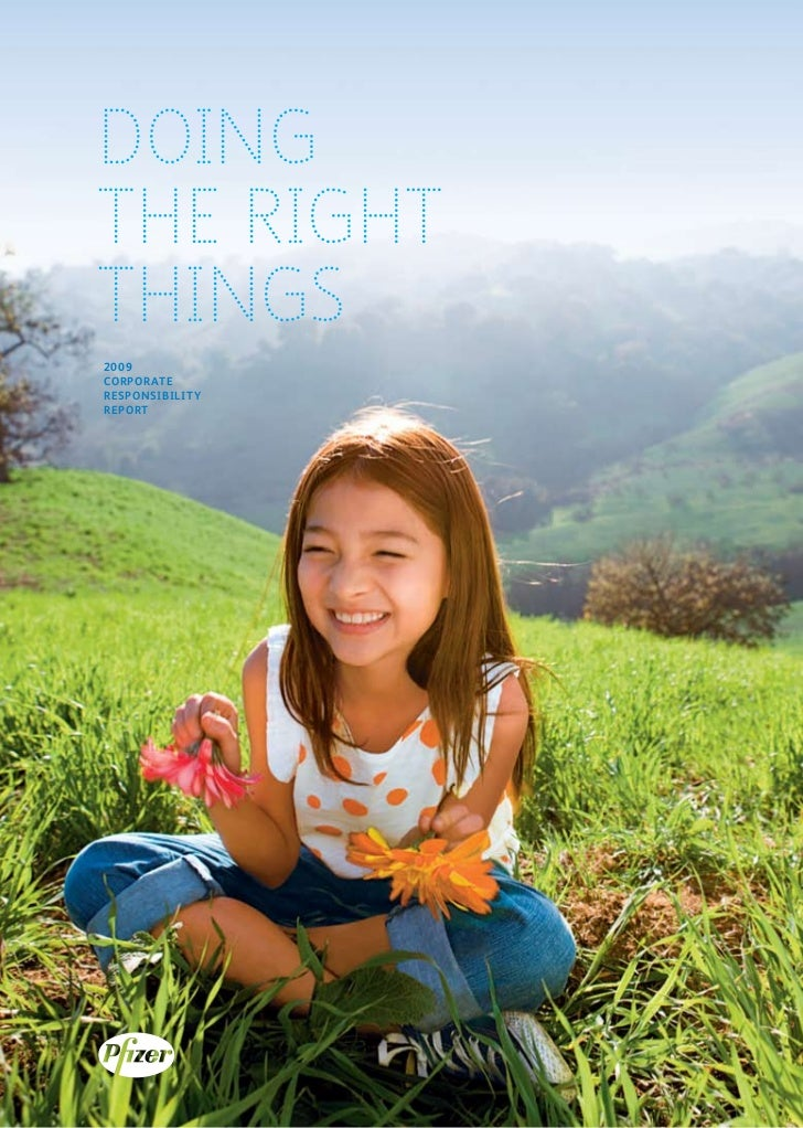 Doing      the Right      things       2009       CORPORATE       RESPONSIBILITY       REPORT     www.pfizer.com/responsib...