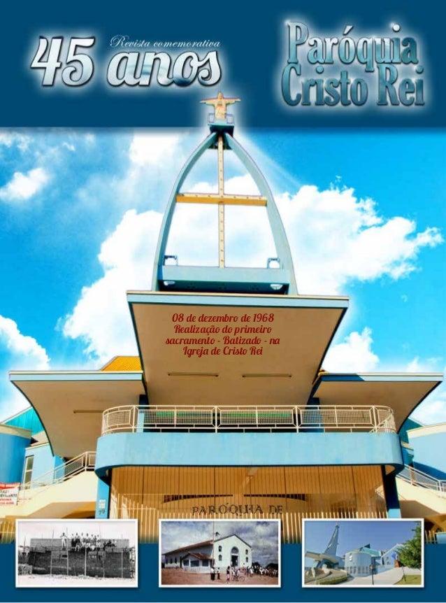 08 de dezembro de 1968 Realização do primeiro sacramento - Batizado - na Igreja de Cristo Rei  www.cristoreiatibaia.com.br
