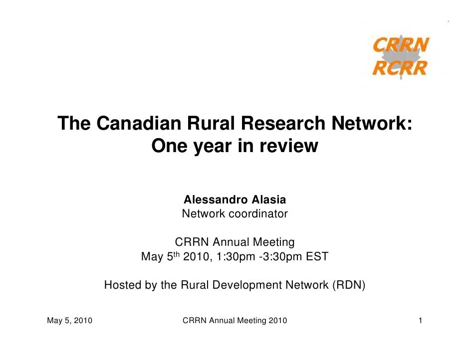 The Canadian Rural Research Network:           One year in review                           Alessandro Alasia             ...