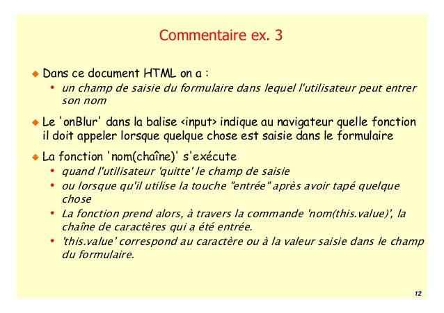 Commentaire ex. 3Dans ce document HTML on a : • un champ de saisie du formulaire dans lequel lutilisateur peut entrer   so...