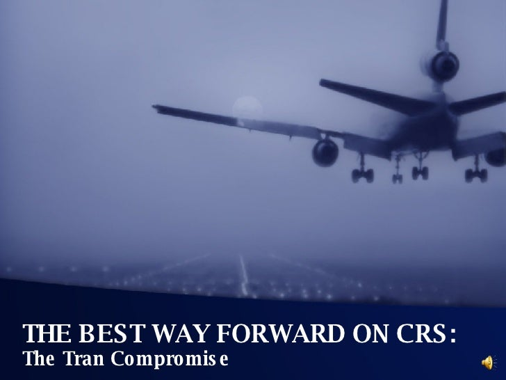 THE BEST WAY FORWARD ON CRS:  The Tran Compromise