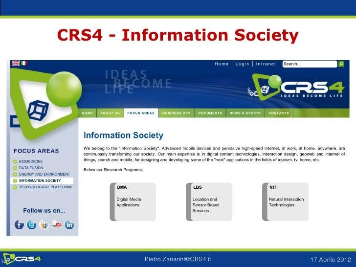 CRS4 - Information Society         Pietro.Zanarini@CRS4.it   17 Aprile 2012