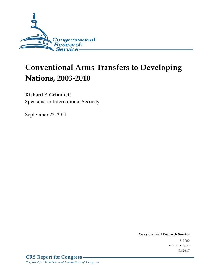 Conventional Arms Transfers to DevelopingNations, 2003-2010Richard F. GrimmettSpecialist in International SecuritySeptembe...