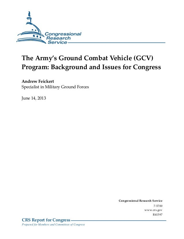 CRS Report for Congress Prepared for Members and Committees of Congress The Army's Ground Combat Vehicle (GCV) Program: Ba...