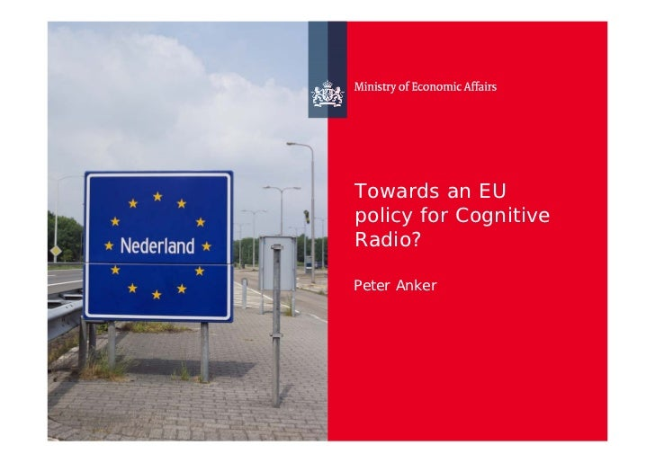Towards an EU policy for Cognitive Radio?  Peter Anker