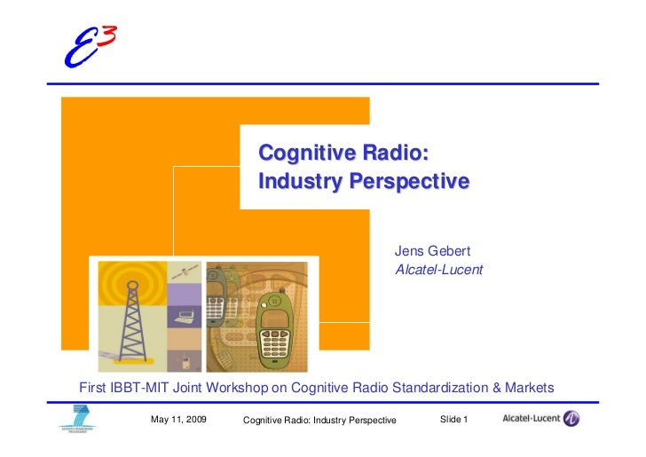 E3                               Cognitive Radio:                              Industry Perspective                       ...
