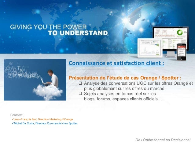 Connaissance et satisfaction client :                                             Présentation de l'étude de cas Orange / ...