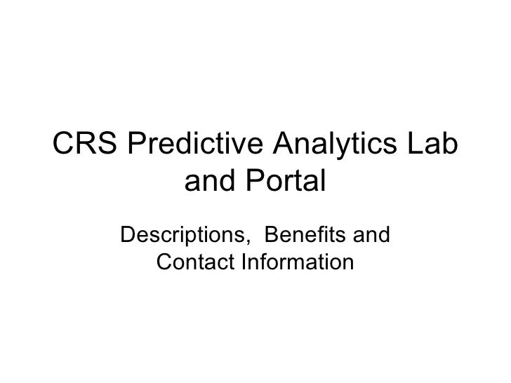 CRS Predictive Analytics Lab and Portal Descriptions,  Benefits and Contact Information