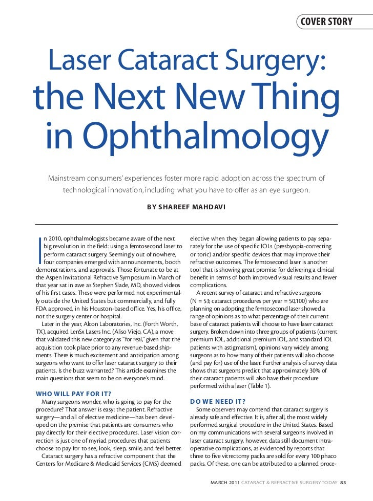COVER STORY     Laser Cataract Surgery:the Next New Thing in Ophthalmology     Mainstream consumers' experiences foster mo...