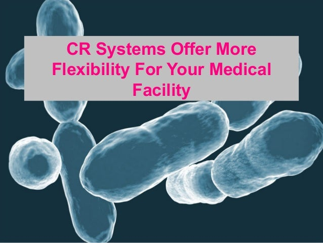 CR Systems Offer More Flexibility For Your Medical Facility