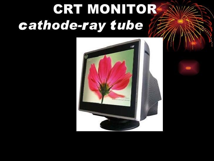 CRT MONITOR  c athode- r ay  t ube