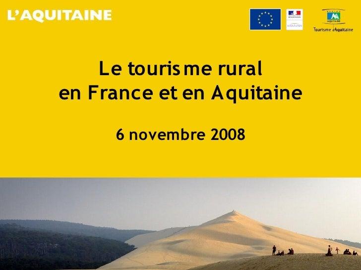 Le touris me rural en France et en Aquitaine       6 novembre 2008