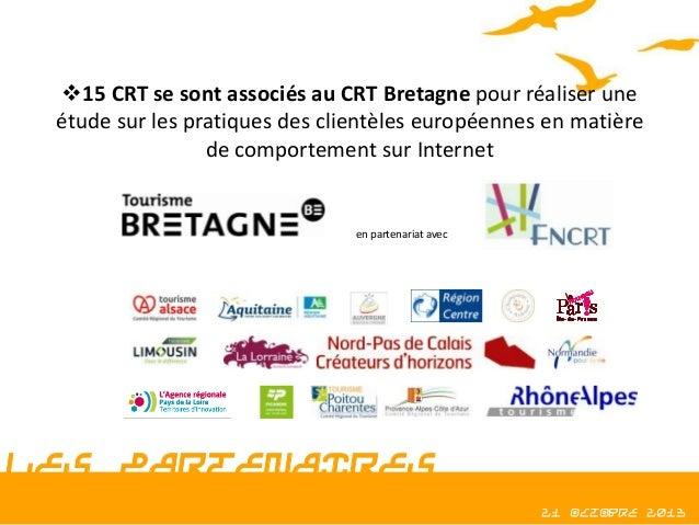 15 CRT se sont associés au CRT Bretagne pour réaliser une étude sur les pratiques des clientèles européennes en matière d...