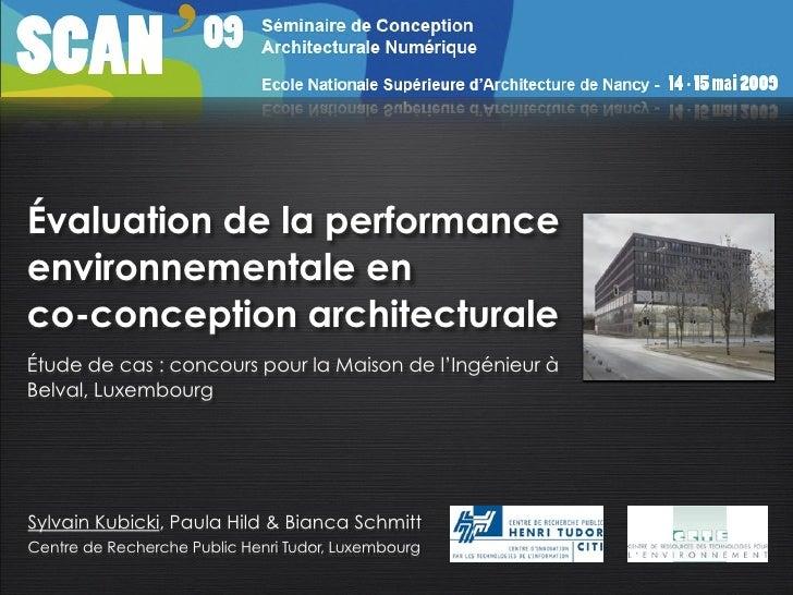 Évaluation de la performance environnementale en co-conception architecturale Étude de cas : concours pour la Maison de l'...