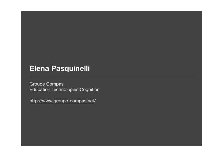 Elena Pasquinelli Groupe Compas Education Technologies Cognition  http://www.groupe-compas.net/
