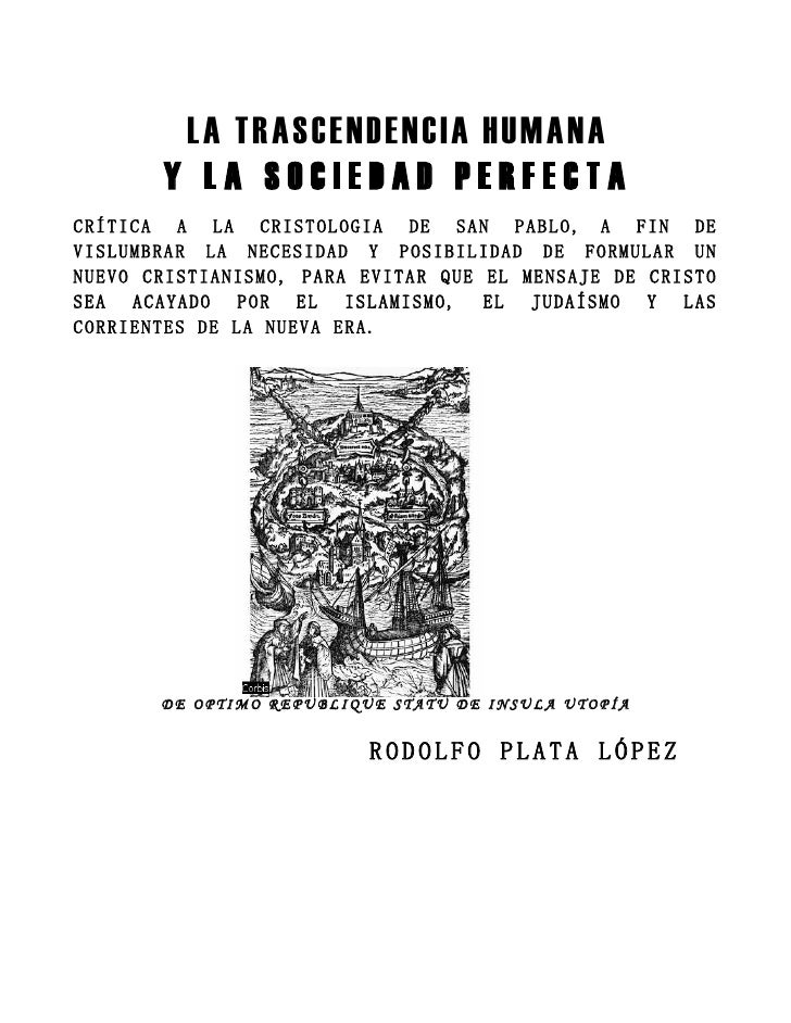 LA TRA S CE ND E NCI A H UM A NA       Y LA SOCIEDAD PERFECTACRÍTICA A LA CRISTOLOGIA DE SAN PABLO, A FIN DEVISLUMBRAR LA ...