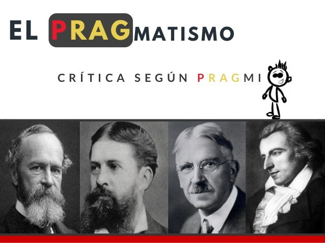 EL PRAG C R Í T I C A S E G Ú N P R A G M I MATISMO