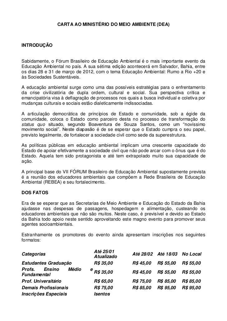 CARTA AO MINISTÉRIO DO MEIO AMBIENTE (DEA)INTRODUÇÃOSabidamente, o Fórum Brasileiro de Educação Ambiental é o mais importa...