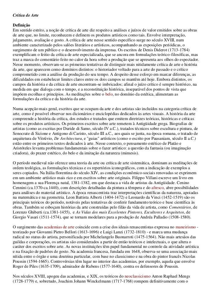 Crítica de ArteDefiniçãoEm sentido estrito, a noção de crítica de arte diz respeito a análises e juízos de valor emitidos ...