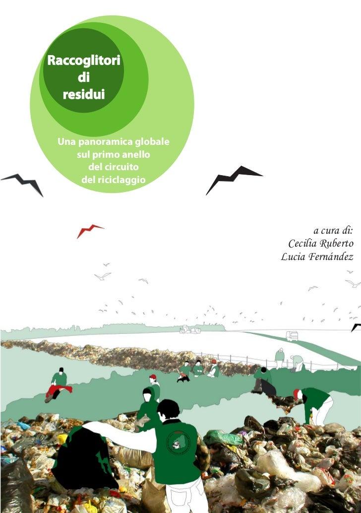 Raccoglitori    di  residui Una panoramica globale    sul primo anello       del circuito      del riciclaggio            ...