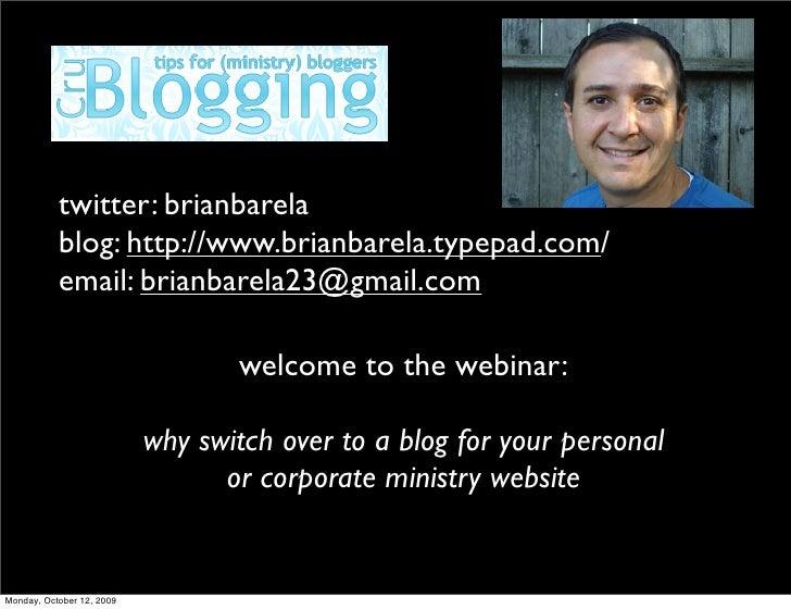 twitter: brianbarela            blog: http://www.brianbarela.typepad.com/            email: brianbarela23@gmail.com       ...