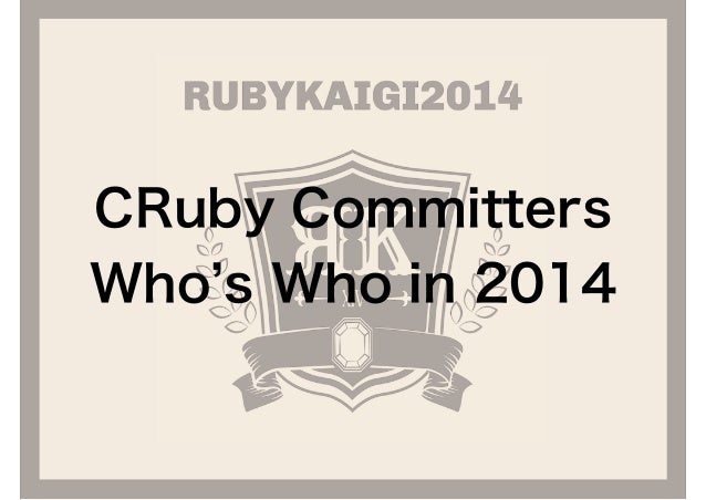 CRuby Committers  Who's Who in 2014