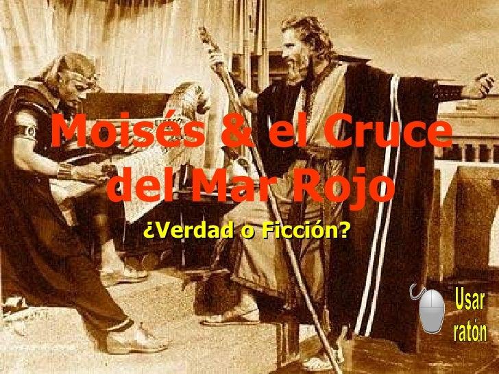 Moisés & el Cruce del Mar Rojo ¿Verdad o Ficción? Usar  ratón