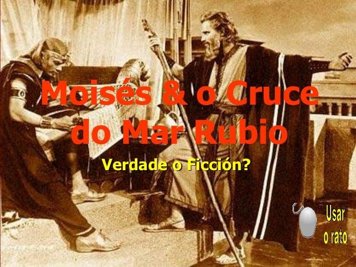 Moisés & o Cruce do Mar Rubio Verdade o Ficción? Usar  o rato