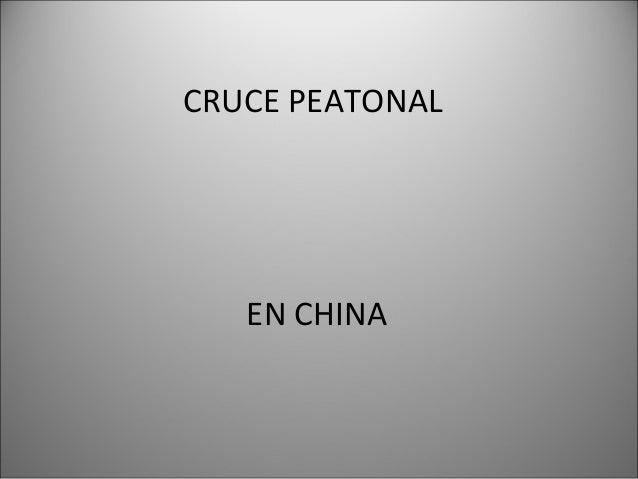 CRUCE PEATONAL EN CHINA