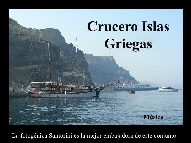 La fotogénica Santorini es la mejor embajadora de este conjunto Música