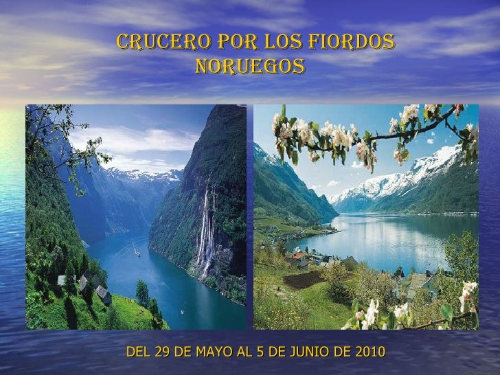 CRUCERO POR LOS FIORDOS  NORUEGOS DEL 29 DE MAYO AL 5 DE JUNIO DE 2010