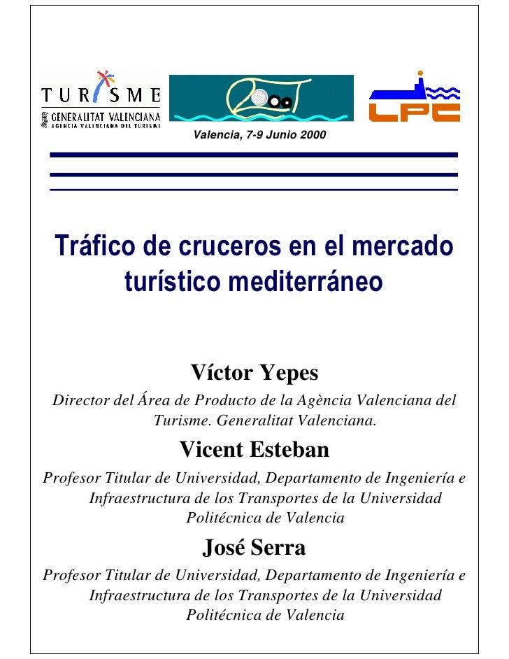 Valencia, 7-9 Junio 2000      Tráfico de cruceros en el mercado        turístico mediterráneo                       Víctor...