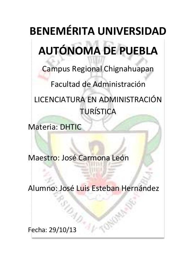 BENEMÉRITA UNIVERSIDAD AUTÓNOMA DE PUEBLA Campus Regional Chignahuapan Facultad de Administración LICENCIATURA EN ADMINIST...