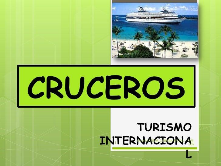 CRUCEROS        TURISMO   INTERNACIONA    1        NILA MATEOS CIRENIA BELEM -- AET:                                     2...