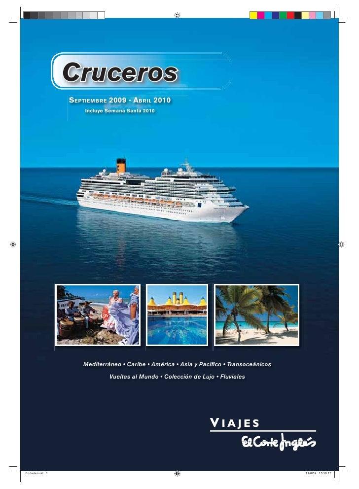 Cruceros SEPTIEMBRE 2009 - ABRIL 2010     Incluye Semana Santa 2010        Mediterráneo • Caribe • América • Asia y Pacífic...