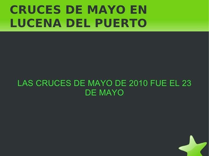 CRUCES DE MAYO EN LUCENA DEL PUERTO LAS CRUCES DE MAYO DE 2010 FUE EL 23 DE MAYO